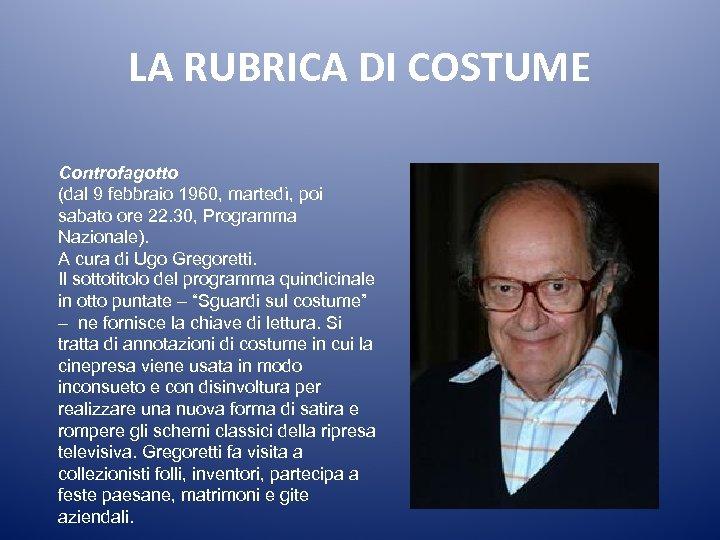 LA RUBRICA DI COSTUME Controfagotto (dal 9 febbraio 1960, martedì, poi sabato ore 22.