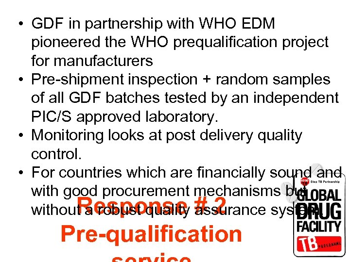 • GDF in partnership with WHO EDM pioneered the WHO prequalification project for