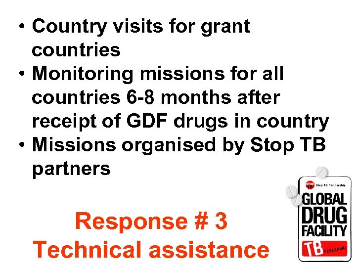 • Country visits for grant countries • Monitoring missions for all countries 6