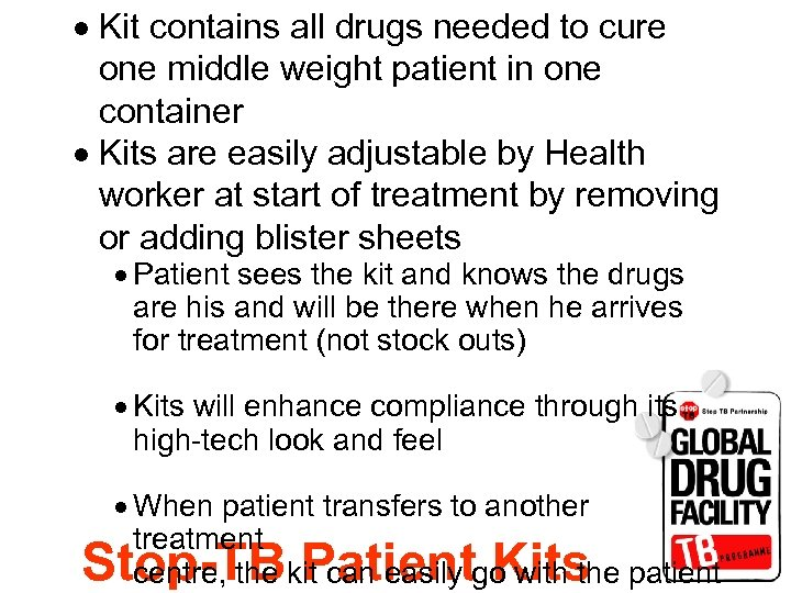 · Kit contains all drugs needed to cure one middle weight patient in one