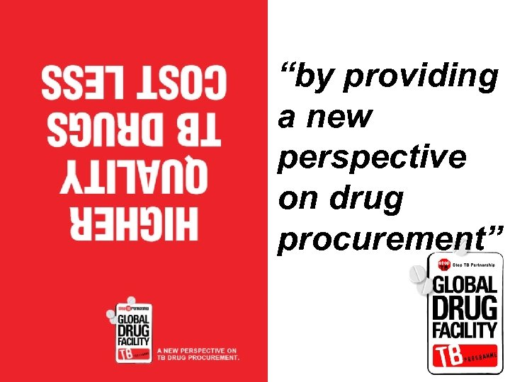 """by providing a new perspective on drug procurement"""