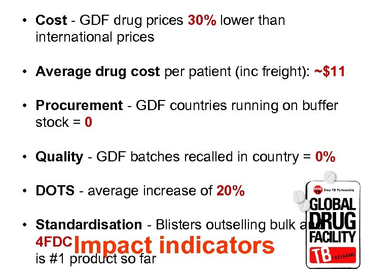 • Cost - GDF drug prices 30% lower than international prices • Average