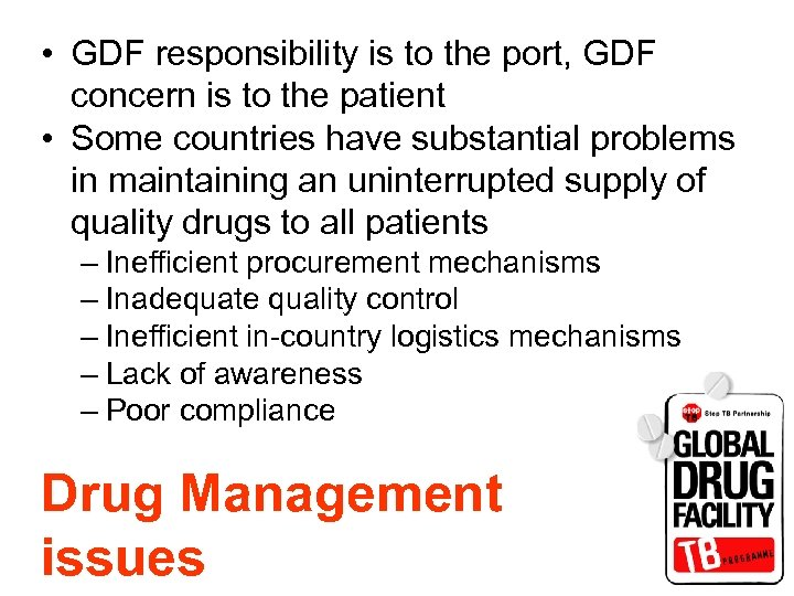 • GDF responsibility is to the port, GDF concern is to the patient