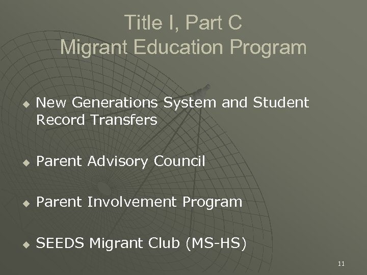 Title I, Part C Migrant Education Program u New Generations System and Student Record