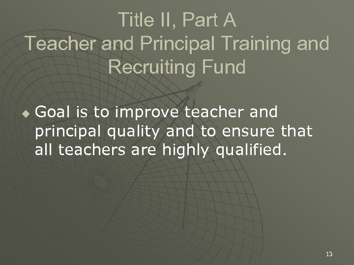 Title II, Part A Teacher and Principal Training and Recruiting Fund u Goal is