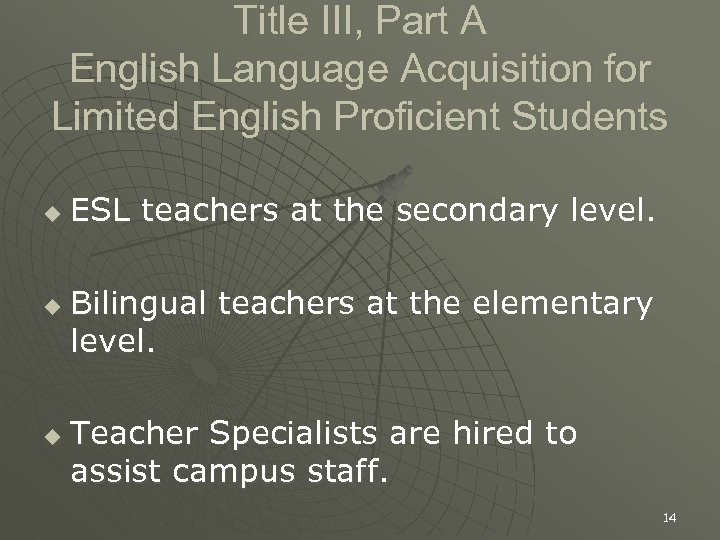 Title III, Part A English Language Acquisition for Limited English Proficient Students u u
