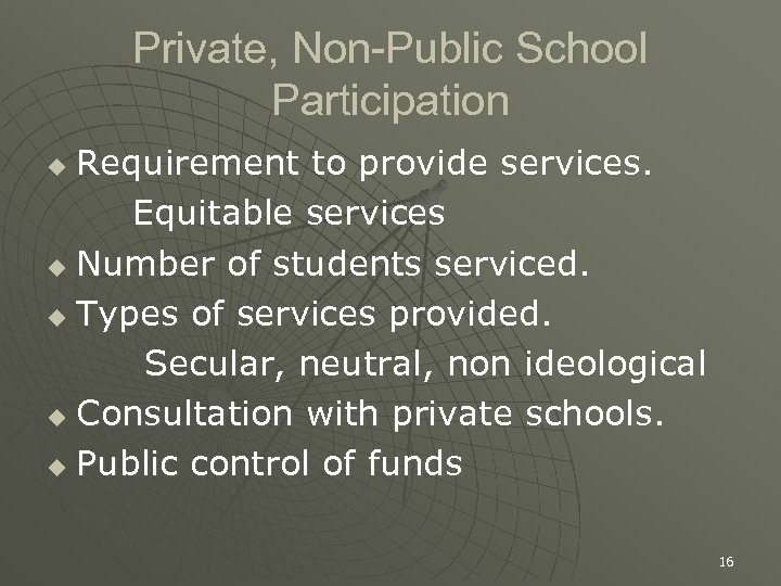 Private, Non-Public School Participation Requirement to provide services. Equitable services u Number of students