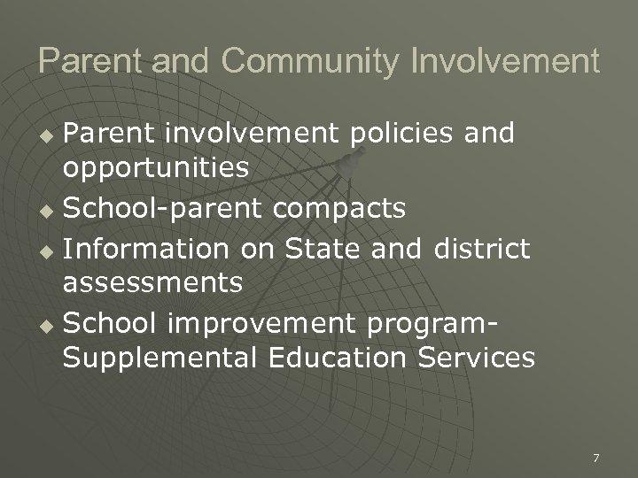 Parent and Community Involvement Parent involvement policies and opportunities u School-parent compacts u Information