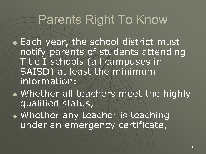 Parents Right To Know Each year, the school district must notify parents of students