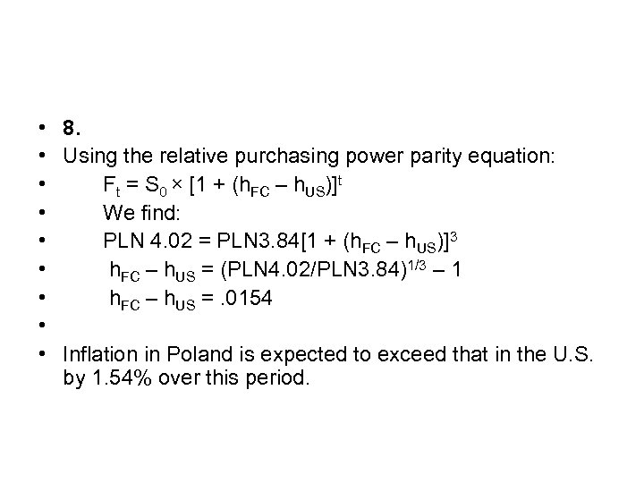 • 8. • Using the relative purchasing power parity equation: • Ft =