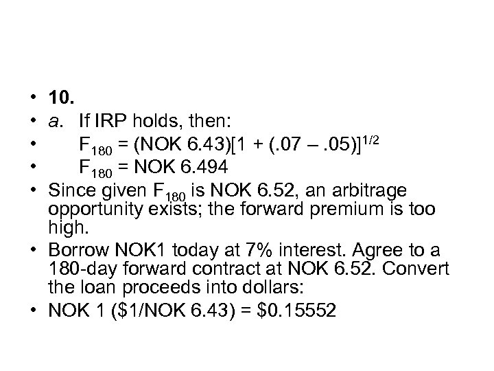 • 10. • a. If IRP holds, then: • F 180 = (NOK