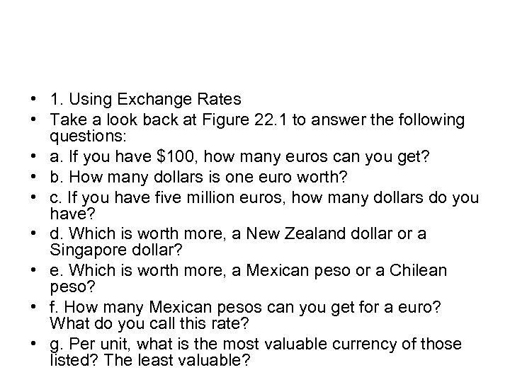 • 1. Using Exchange Rates • Take a look back at Figure 22.