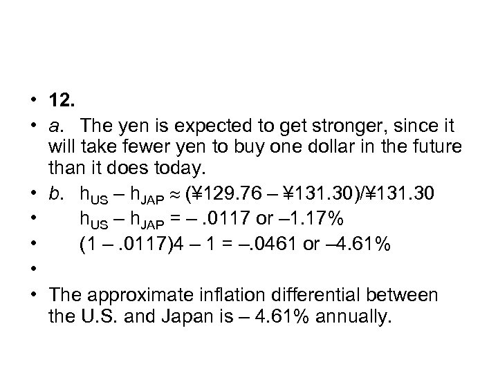 • 12. • a. The yen is expected to get stronger, since it