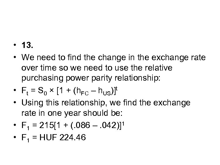 • 13. • We need to find the change in the exchange rate
