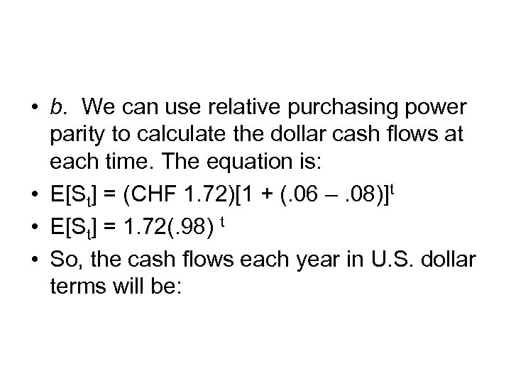 • b. We can use relative purchasing power parity to calculate the dollar