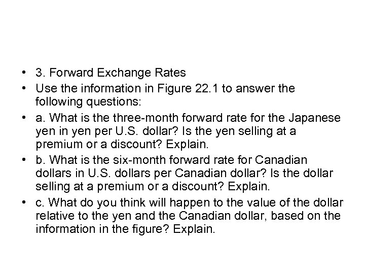 • 3. Forward Exchange Rates • Use the information in Figure 22. 1