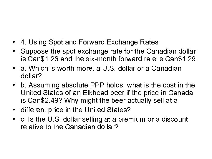 • 4. Using Spot and Forward Exchange Rates • Suppose the spot exchange