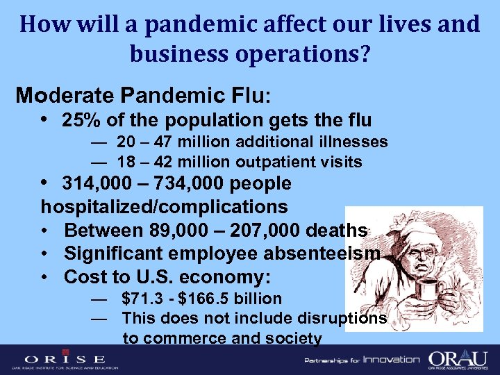 How will a pandemic affect our lives and business operations? Moderate Pandemic Flu: •