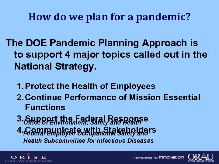 How do we plan for a pandemic? The DOE Pandemic Planning Approach is to