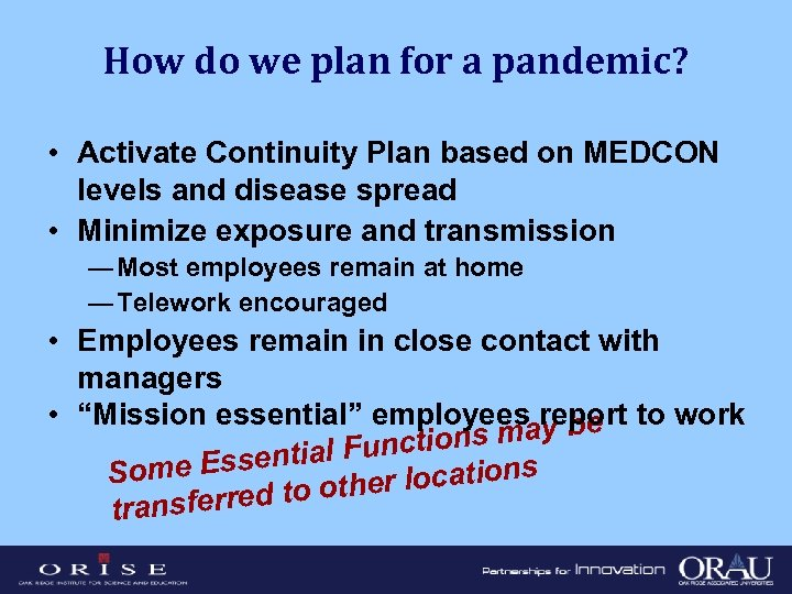 How do we plan for a pandemic? • Activate Continuity Plan based on MEDCON