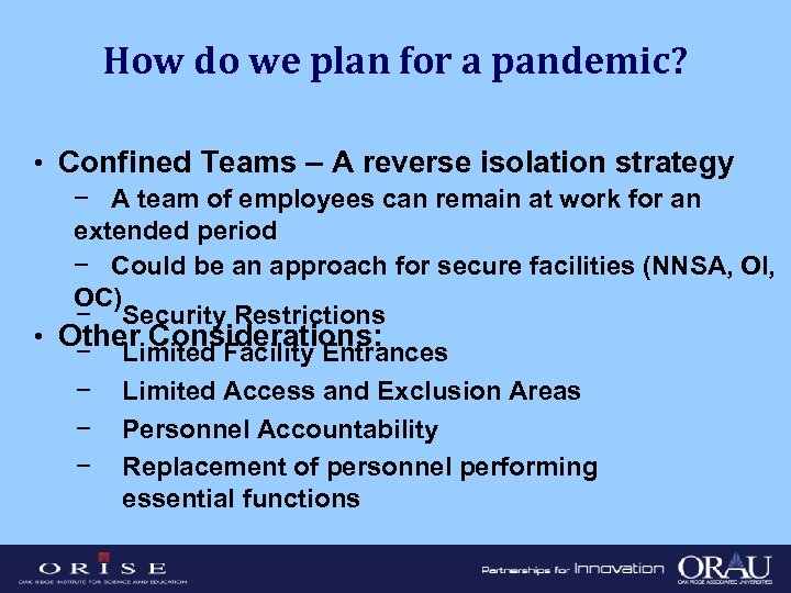 How do we plan for a pandemic? • Confined Teams – A reverse isolation