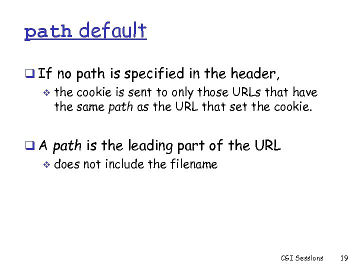 path default q If no path is specified in the header, v the cookie