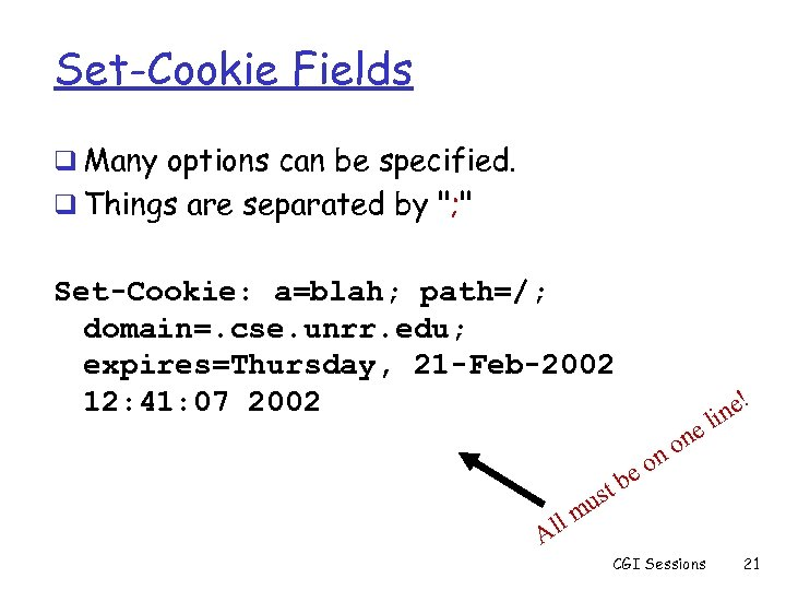Set-Cookie Fields q Many options can be specified. q Things are separated by