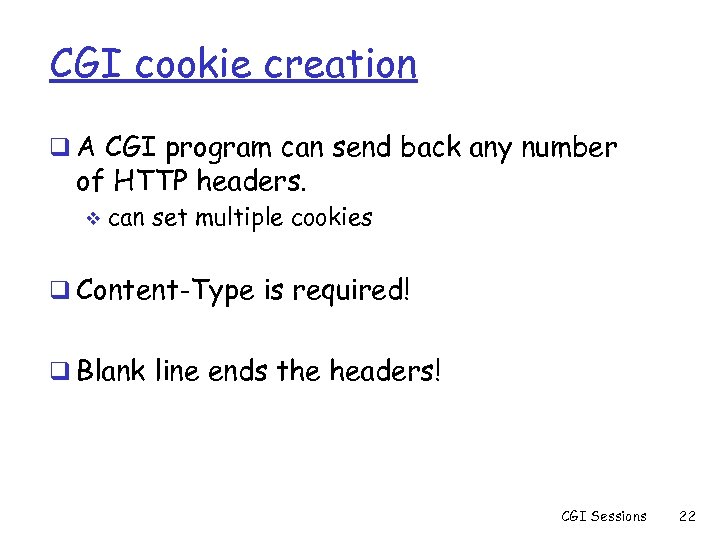 CGI cookie creation q A CGI program can send back any number of HTTP