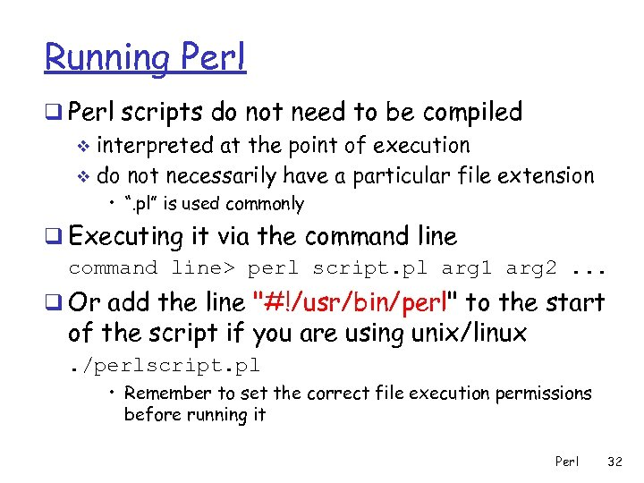 Running Perl q Perl scripts do not need to be compiled v interpreted at