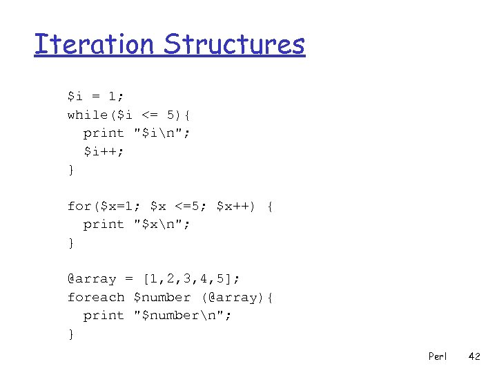 Iteration Structures $i = 1; while($i <= 5){ print