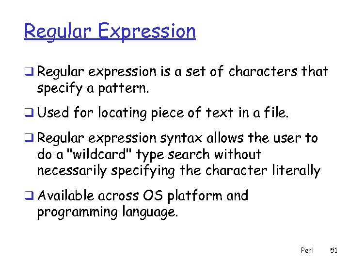 Regular Expression q Regular expression is a set of characters that specify a pattern.