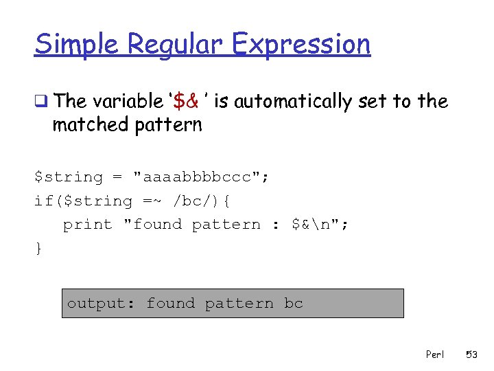 Simple Regular Expression q The variable '$& ' is automatically set to the matched