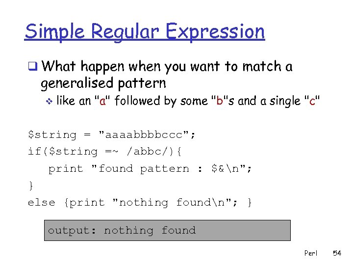 Simple Regular Expression q What happen when you want to match a generalised pattern