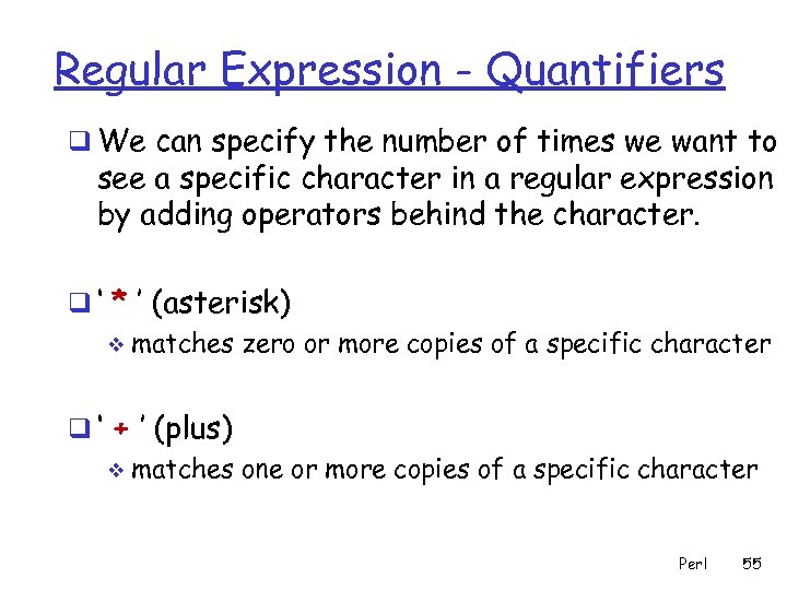 Regular Expression - Quantifiers q We can specify the number of times we want
