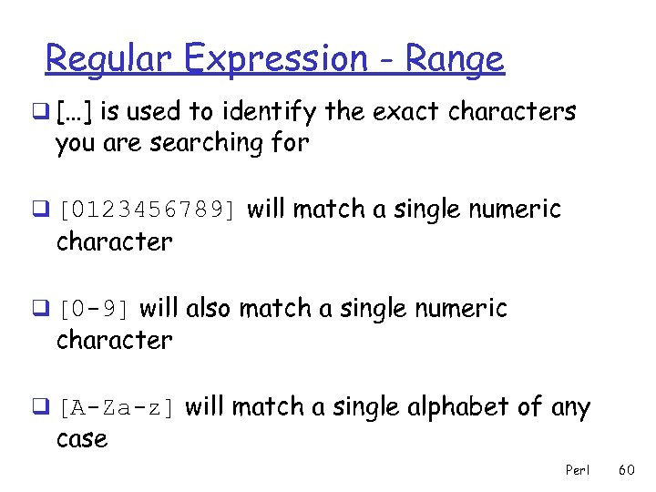 Regular Expression - Range q […] is used to identify the exact characters you