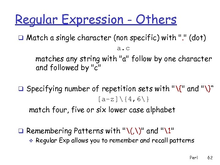 Regular Expression - Others q Match a single character (non specific) with