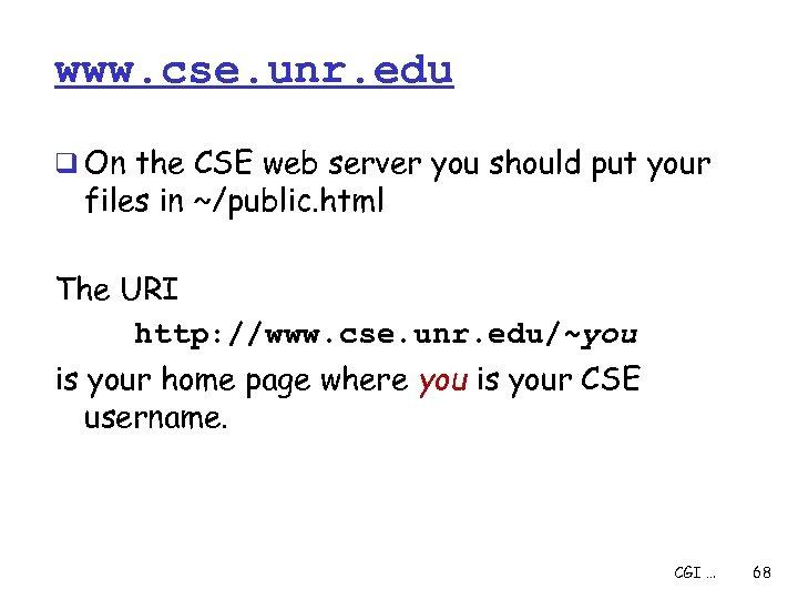 www. cse. unr. edu q On the CSE web server you should put your