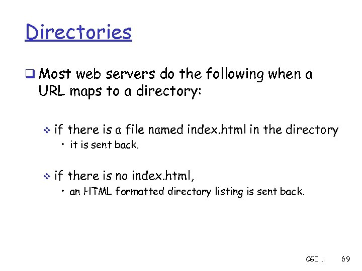 Directories q Most web servers do the following when a URL maps to a