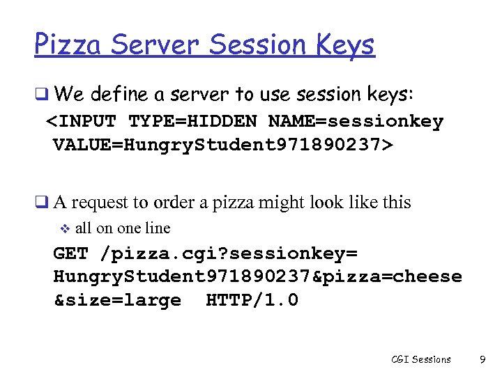 Pizza Server Session Keys q We define a server to use session keys: <INPUT
