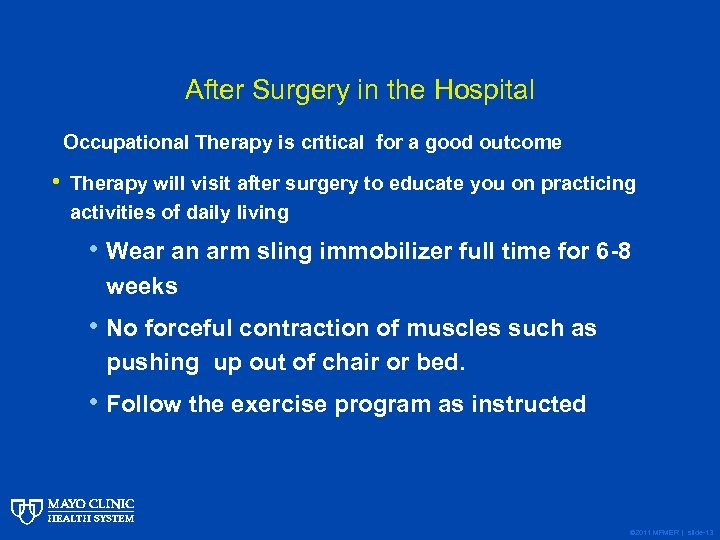 After Surgery in the Hospital Occupational Therapy is critical for a good outcome •