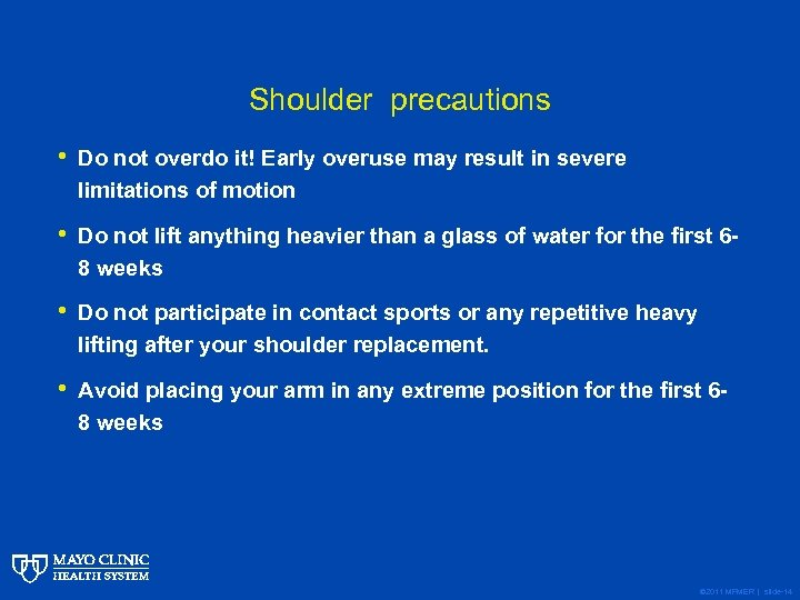 Shoulder precautions • Do not overdo it! Early overuse may result in severe limitations