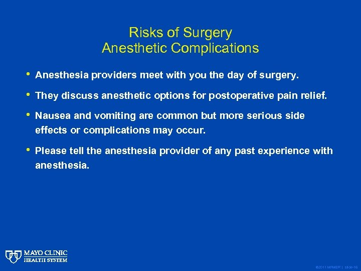 Risks of Surgery Anesthetic Complications • Anesthesia providers meet with you the day of