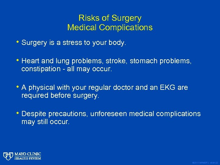 Risks of Surgery Medical Complications • Surgery is a stress to your body. •