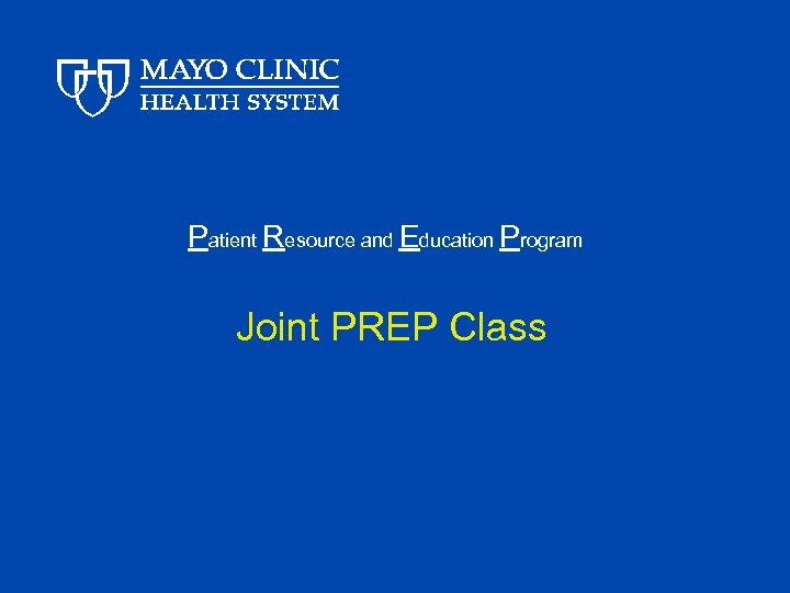 Patient Resource and Education Program Joint PREP Class