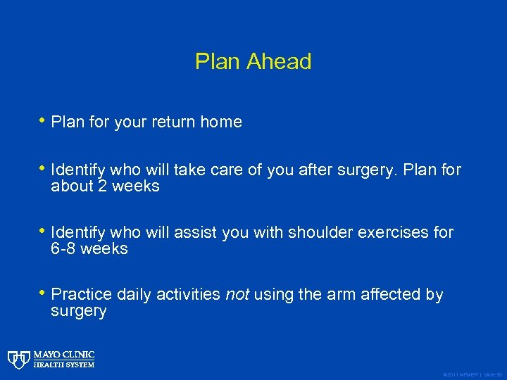 Plan Ahead • Plan for your return home • Identify who will take care
