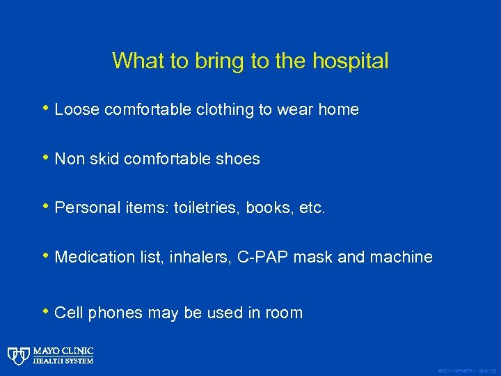 What to bring to the hospital • Loose comfortable clothing to wear home •