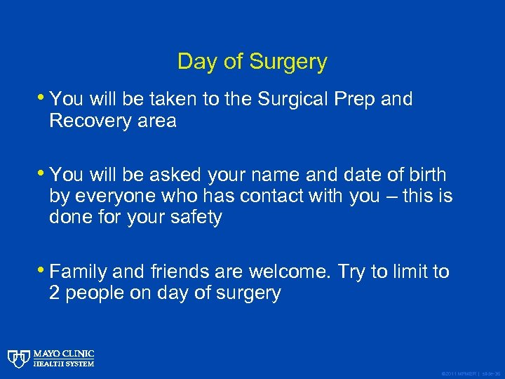 Day of Surgery • You will be taken to the Surgical Prep and Recovery