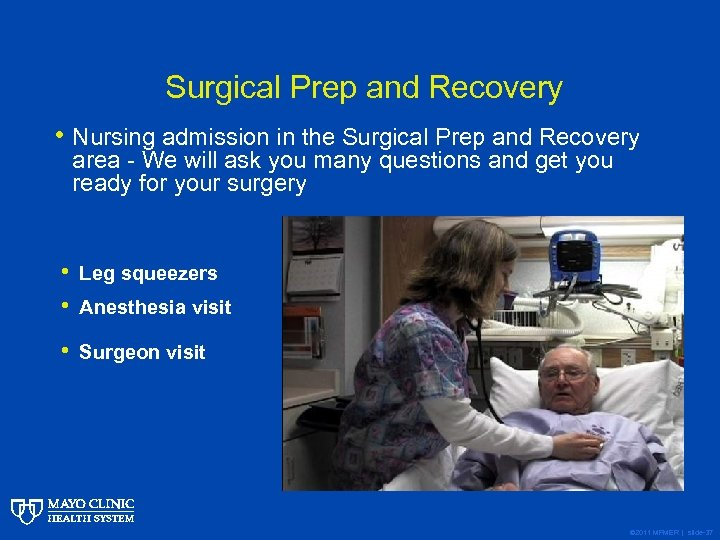 Surgical Prep and Recovery • Nursing admission in the Surgical Prep and Recovery area