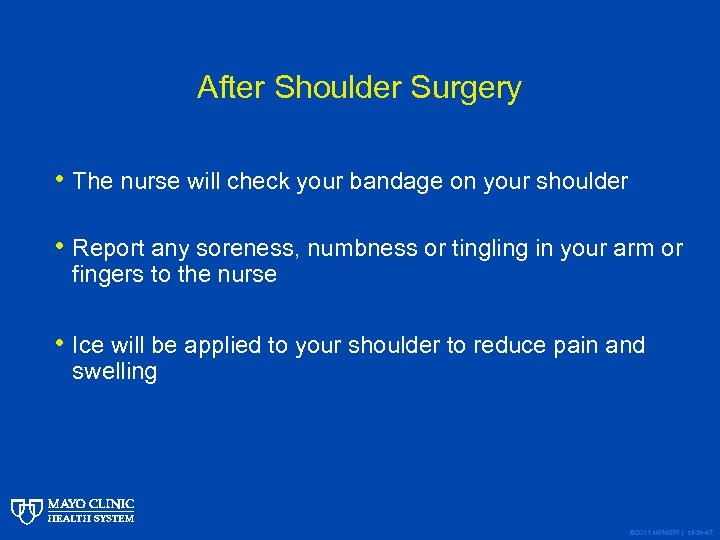 After Shoulder Surgery • The nurse will check your bandage on your shoulder •