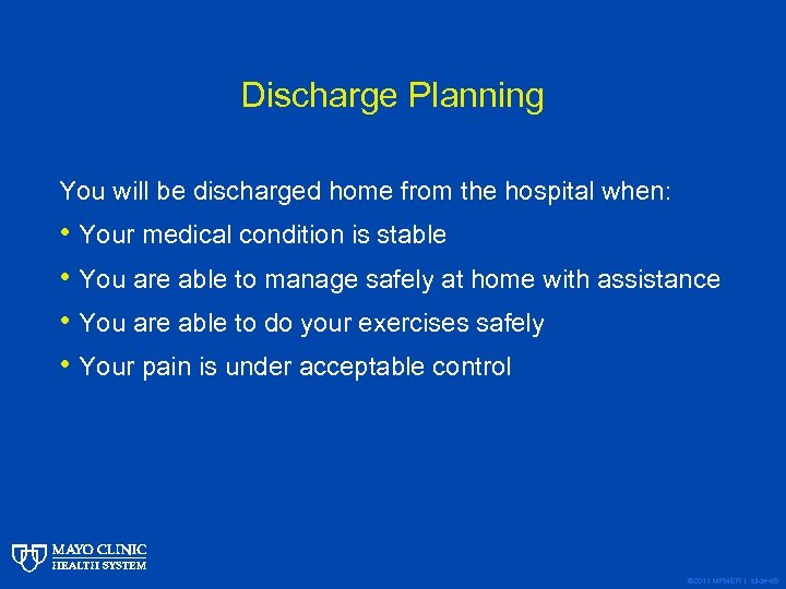 Discharge Planning You will be discharged home from the hospital when: • Your medical